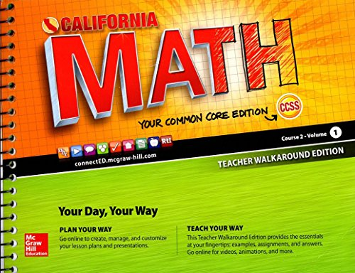 California Math - Your Common Core Edition Course 2 Vol. 1 Teacher Walkaround Edition