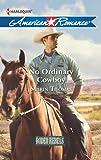 No Ordinary Cowboy (Rodeo Rebels Book 6)