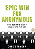 Epic Win for Anonymous, Cole Stryker, 0715642839