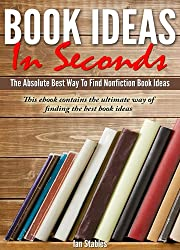Book Ideas In Seconds: The absolute best way to find nonfiction book ideas - This ebook contains the ultimate way of finding the best book ideas (English Edition)