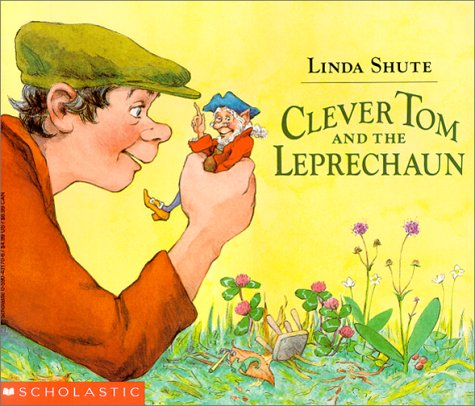 Clever Tom and the Leprechaun: An Old Irish Story