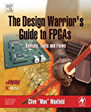 The Design Warrior's Guide to FPGAs: Devices, Tools and Flows (Edn Series for Design Engineers)