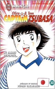 Captain Tsubasa, tome 30 : Ne jamais renoncer...