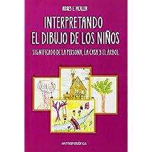 Interpretando los Dibujos de los Ninos: El Desarrollo de la Orientacion Espacial y del Esquema Corporal en las Imagenes de la Persona, la Casa y el Ar (Spanish Edition)