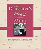 From a Daughter's Heart to Her Mom, Thomas Nelson, 0785214321