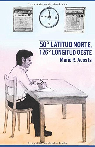 50° latitud norte, 126° longitud oeste (Spanish Edition)