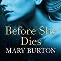 Before She Dies Audiobook by Mary Burton Narrated by Johanna Parker