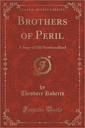 Book Brothers of Peril: A Story of Old Newfoundland (Classic Reprint)