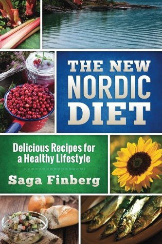 New Diet - The New Nordic Diet: Delicious Recipes for a Healthy Lifestyle (Volume 2)