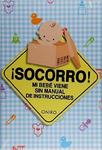 Socorro! Mi bebe viene sin manual de instrucciones (caja) (Spanish ...