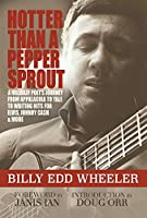 Hotter Than a Pepper Sprout: A Hillbilly Poet's Journey From Appalachia to Yale to Writing Hits for Elvis, Johnny Cash & More