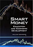 Smart Money : Education and Economic Development, Schweke, William, 1932066101
