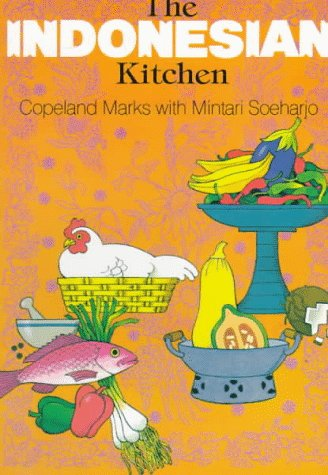 The Indonesian Kitchen by Marks Copeland, Mintari Soeharjo