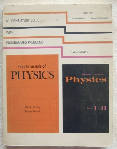Student Study Guide with Programming Problems to Accompany Fundamentals of Physics and Physics, Parts I & II