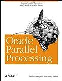 Oracle Parallel Processing, Mahapatra, Tushar and Mishra, Sanjay, 156592701X