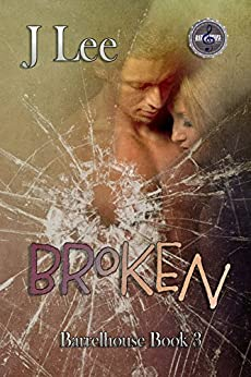 Broken: Barrelhouse Series Book 3 by [Lee, J.]