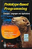 Prototype-Based Programming : Concepts, Languages and Applications, Noble, J. and Taivalsaari, A., 9814021253