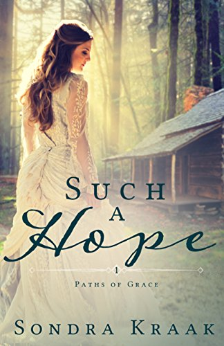 Such a Hope (Paths of Grace Book 1) by [Kraak, Sondra]