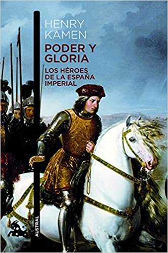 Poder y gloria. Los héroes de la España Imperial Contemporánea: Amazon.es: Kamen, Henry, Diéguez Rodríguez, Amado: Libros en idiomas extranjeros