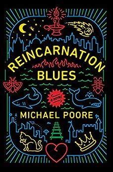 Reincarnation Blues: A Novel by [Poore, Michael]