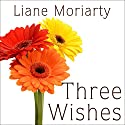 Three Wishes Audiobook by Liane Moriarty Narrated by Heather Wilds