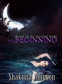 Blood of the Ancient Gods: The Beginning by [Johnson, Shakuita]