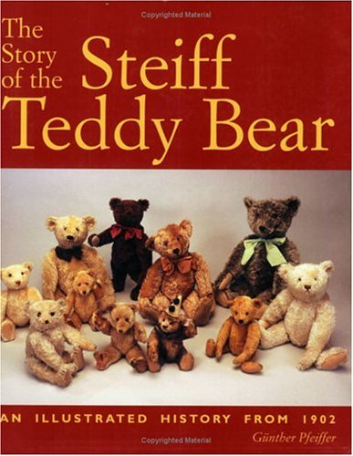 Download The Story of the Steiff Teddy Bear: An Illustrated History from 1902 pdf