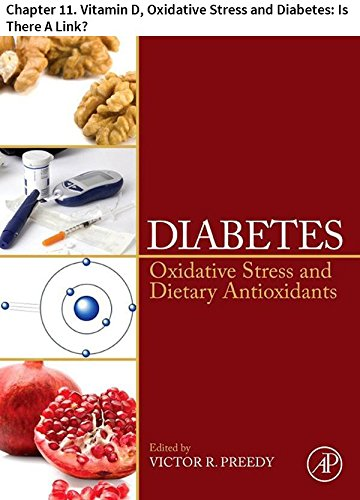 Diabetes: Chapter 11. Vitamin D, Oxidative Stress and Diabetes: Is There A Link?
