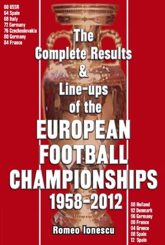 The Complete Results & Line-ups of the European Football Championships 1958-2012 by Romeo Ionescu (2012-08-15) por Romeo Ionescu