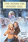 The House on Hound Hill, Maggie Prince, 0395907020