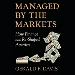 Managed By the Markets: How Finance Re-Shaped America | Gerald F Davis