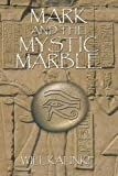 Mark and the Mystic Marble, Will Kalinke, 142694991X