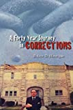 A Forty Year Journey in Corrections, Robert Hannigan, 141969474X