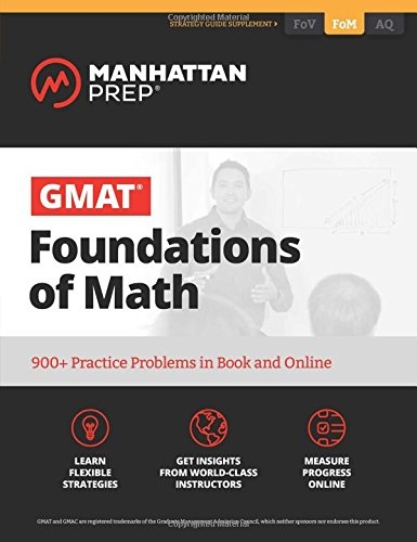 Pdf Science GMAT Foundations of Math: 900+ Practice Problems in Book and Online (Manhattan Prep GMAT Strategy Guides)
