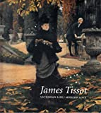 img - for James Tissot: Victorian Life / Modern Love book / textbook / text book