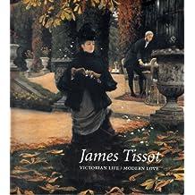 James Tissot: Vitorian Life, Modern Love