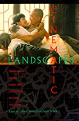 Cinematic Landscapes: Observations on the Visual Arts and Cinema of China and Japan