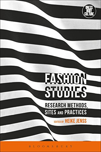 Fashion Studies: Research Methods, Sites and Practices (Dress, Body, Culture) (Tapa Blanda)