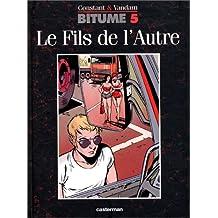 BITUME T05 LE FILS DE L'AUTRE