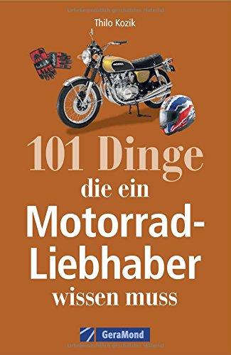 101 Dinge Die Ein Motorrad Liebhaber Wissen Muss