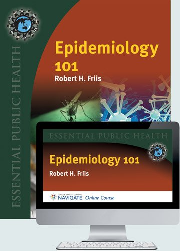 Navigate Epidemiology 101: Online Course + Softcover Textbook (Essential Public Health)