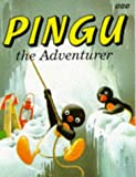 Pingu the Adventurer