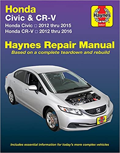 Honda Civic 12 15 CR V 16 Does Not Include Information Specific To CNG Or Hybrid Models Haynes Automotive 1st Edition