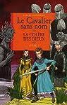 Le Cavalier sans nom, tome 2 : La colère des dieux par Moncomble