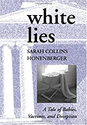 White Lies: A Tale of Babies, Vaccines and Deception