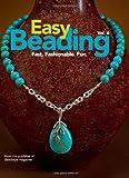 Easy Beading Vol. 6: Fast. Fashionable. Fun.