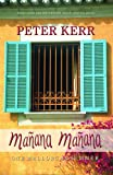 Manana Manana: One Mallorcan Summer (Peter Kerr)