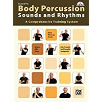Body Percussion: Sounds and Rhythms: A Comprehensive Training