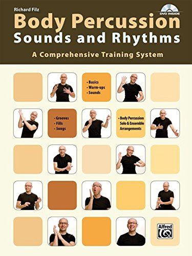 Body Percussion -- Sounds and Rhythms: A Comprehensive Training System, Book & DVD