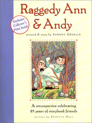 Raggedy Ann and Andy: A Retrospective Celebrating 85 Years of Storybook Friends (Raggedy Ann Doll History)